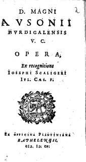 D. Magni Avsonii Bvrdigalensis V.C. Opera