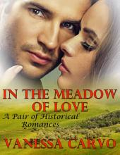 In the Meadow of Love: A Pair of Historical Romances