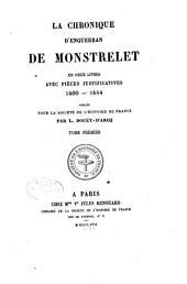 La chronique d'Enguerran de Monstrelet: en deux livres, avec pièces justificatives 1400-1444, Volume1