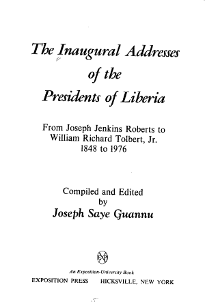 The Inaugural Addresses Of The Presidents Of Liberia