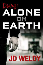 Diary: Alone on Earth