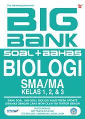 Big Bank Soal-Bahas Biologi SMA/MA: Bank soal 1500 soal bahasa Biologi Fresh Update Dibahas dengan cara wow oleh Tim Tentor Pakar