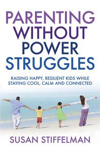 Parenting Without Power Struggles Book