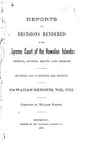 Reports of Decisions Rendered by the Supreme Court of the Hawaiian Islands: Volume 8