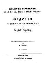 Regesta Bingiensia inde ab anno LXXI usque ad annum MDCCLXXXXIII