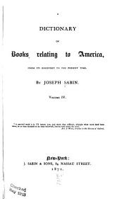 Biblioteca Americana: A Dictionary of Books Relating to America, from Its Discovery to the Present Time, Volume 4