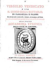 Virgilio vindicato o sia Il luogo della battaglia di Farsaglia e Filippi [Georg. i. 489] spiegato, ed accordato coll'istoria da un accademico delle regie società di Londra (R. Venuti).