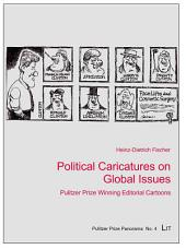 Political Caricatures on Global Issues: Pulitzer Prize Winning Editorial Cartoons
