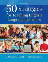 50 Strategies for Teaching English Language Learners: Edition 5