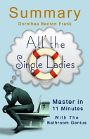 A 11 Minute Summary of All the Single Ladies