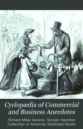 Cyclopædia of Commercial and Business Anecdotes: Comprising Interesting Reminiscences and Facts, Remarkable Traits and Humors ... of Merchants, Traders, Bankers ... Etc. in All Ages and Countries, Volume 1