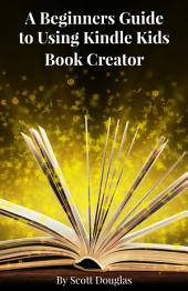 A Beginners Guide to Using Kindle Kids Book Creator