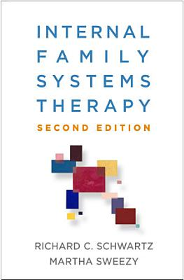 Internal Family Systems Therapy  Second Edition