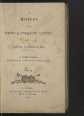 A History of the Earth and Animated Nature: In Three Volumes : Illustrated with a Portrait and Numerous Plates, Volume 2