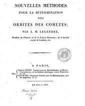Nouvelles méthodes pour la détermination des orbites des comètes; avec un supplément contenant divers perfectionnements de ces méthodes et leur application aux deux comètes de 1805. Par A. M. Legendre ...