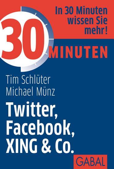 30 Minuten Twitter  Facebook  XING   Co PDF