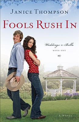 Fools Rush In  Weddings by Bella Book  1