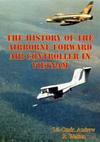 The History Of The Airborne Forward Air Controller In Vietnam PDF