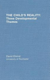 The Child's Reality: Three Developmental Themes