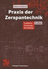 Praxis der Zerspantechnik: Verfahren, Werkzeuge, Berechnung, Ausgabe 5