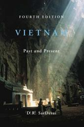 Vietnam: Past and Present, Fourth Edition