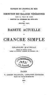 Diminution des maladies vénériennes dans la ville de Paris depuis la guerre de 1870-1871: Rareté actuelle du chancre simple. Deuxième leçon