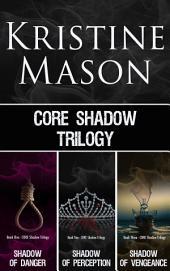 C.O.R.E. Shadow Trilogy: (Books 1-3 C.O.R.E. Series)