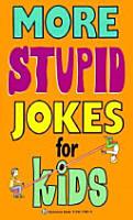 More Stupid Jokes for Kids PDF