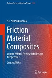 Friction Material Composites: Copper-/Metal-Free Material Design Perspective, Edition 2