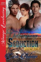 Unleashing Seduction [Seducing Them 1]