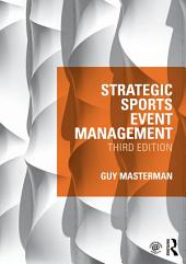 Strategic Sports Event Management: Third edition, Edition 3