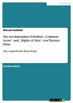 Die revolution  ren Schriften    Common Sense    und    Rights of Man    von Thomas Paine PDF