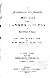 A Genealogical and Heraldic Dictionary of the Landed Gentry of Great Britain & Ireland: Volume 3