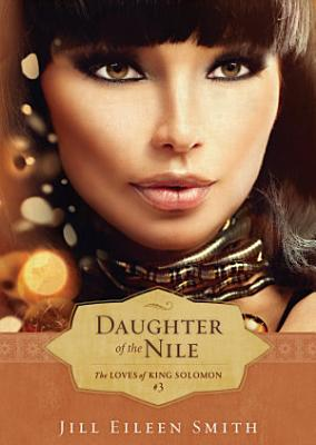 Daughter of the Nile  The Loves of King Solomon Book  3