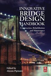 Innovative Bridge Design Handbook: Construction, Rehabilitation and Maintenance