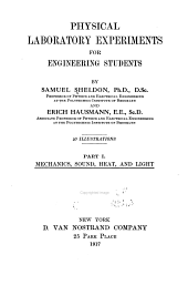 Physical Laboratory Experiments for Engineering Students: Part I. Mechanics, Sound, Heat, and Light, Volume 1