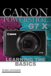 Canon Powershot G7 X: Learning the Basics