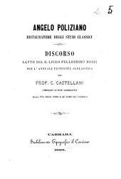 Angelo Poliziano ristauratore degli studi classici discorso letto nel R. Liceo Pellegrino Rossi per l'annuale festività scolastica dal prof. C. Castellani