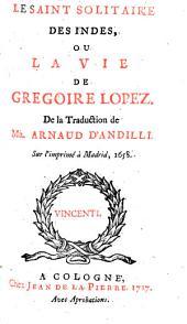 Le saint solitaire des Indes, ou la vie de Grégoire Lopez