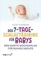 Das 7 Tage Schlaftraining f  r Babys PDF