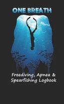 Freediving, Apnea and Spearfishing Logbook