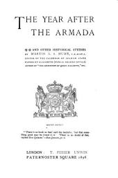 The Year After the Armada: And Other Historical Studies