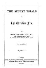 The Secret Trials of the Christian Life