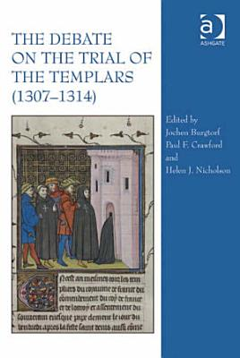 The Debate on the Trial of the Templars  1307   1314