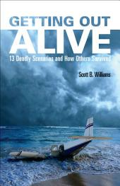 Getting Out Alive: 13 Deadly Scenarios and How Others Survived