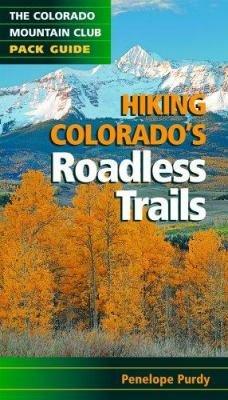 Hiking Colorado s Roadless Trails PDF