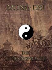 Mong Dsi - Die Lehrgespraeche des Meisters Meng K'o (Philosophie des Ostens)