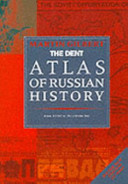 The Dent Atlas of Russian History