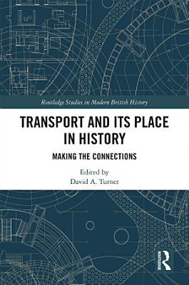 Transport and Its Place in History