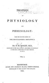 Treatises on Physiology and Phrenology: From the Seventh Edition of the Encyclopaedia Britannica, Volume 1